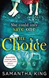 The Choice by Samantha King