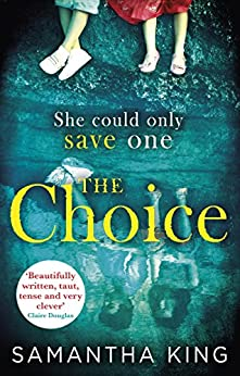 The Choice: The top-ten Amazon bestseller by [King, Samantha]