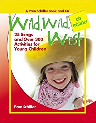 Wild, Wild West: 26 Songs and Over 300 Activities for Young Children (Pam Schiller Theme Series) by Pam Schiller (2006-04-01)