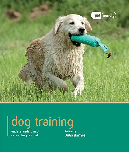 Dog Training - Pet Friendly: Understanding and Caring for Your Pet