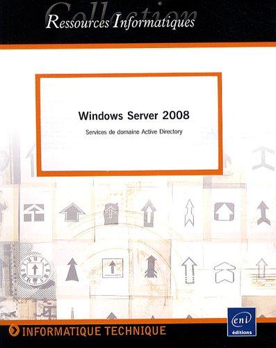 Windows Server 2008 : Services de domaine Active Directory
