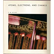 Atoms, Electrons, and Change: A Scientific American Library Book by P. W. Atkins (1991-07-01)