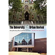 The University and Urban Revival: Out of the Ivory Tower and Into the Streets (The City in the Twenty-First Century) by Judith Rodin (2007-07-20)