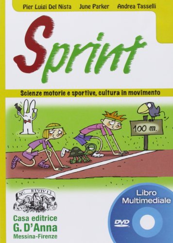Sprint. Scienze motorie e sportive, cultura in movimento. Libro LIM. Per la Scuola media. DVD-ROM
