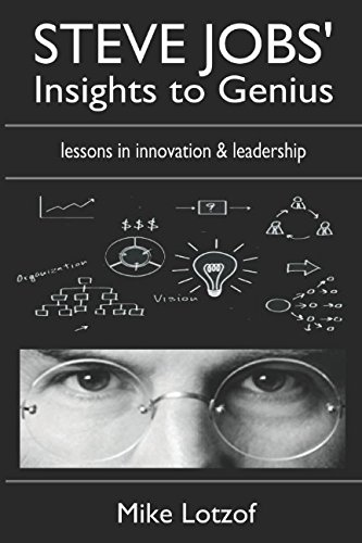 Steve Jobs' Insights to Genius: 125 powerful lessons on reinvention and creativity por Mike Lotzof
