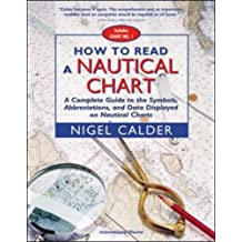 How to Read a Nautical Chart: A Complete Guide to the Symbols, Abbreviations and Data Displayed on Nautical Charts