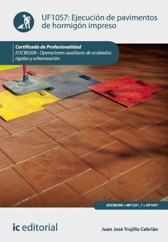 Descargar Libro Ejecución de pavimentos de hormigón impreso. EOCB0209 de Juan José Trujillo Cebrián