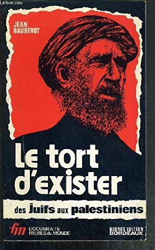 LE TORT D'EXISTER DES JUIFS AUX PALESTINIENS