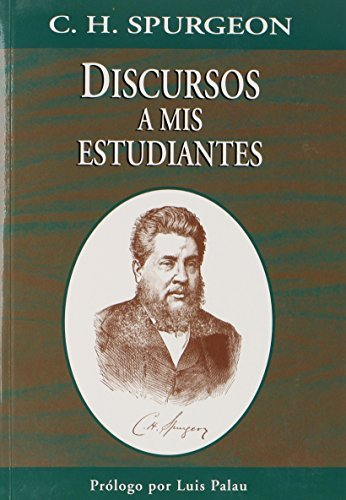 Discursos A MIS Estudiantes (Spanish Edition) by Charles Haddon Spurgeon (2003-08-01)