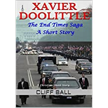 Xavier Doolittle: Christian End Times Short Story (The End Times Saga Book 7) (English Edition)