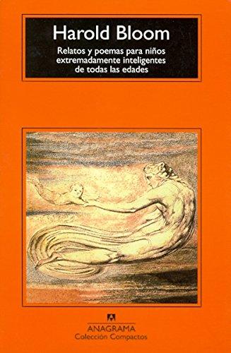 Relatos y poemas para niños extremadamente inteligentes de todas las edades (Compactos) por Harold Bloom
