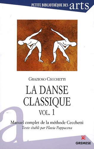 La danse classique - vol. 1. Manuel complet de la méthode Cecchetti