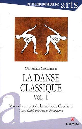 La danse classique - vol. 1. Manuel complet de la méthode Cecchetti par Grazioso Cecchetti