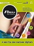 Revista Pátio Ensino Fundamental 66: A escrita dos nativos digitais (PEF) (Portuguese Edition)