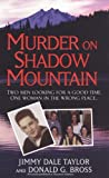 Murder on Shadow Mountain by Jimmy Dale Taylor (2008-10-01)