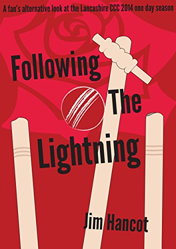 Following the Lightning: A fan's alternative look at the Lancashire CCC 2014 one day season (English Edition) por Jim Hancot