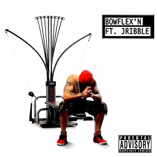 bowflexn-feat-jribble-explicit