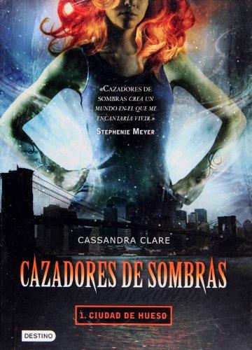 Cazadores de Sombras: Ciudad de Hueso = The Mortal Instruments (Cazadores De Sombras/Mortal Instruments) por Cassandra Clare