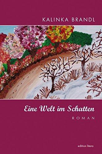 Eine Welt im Schatten: Roman (edition litera)