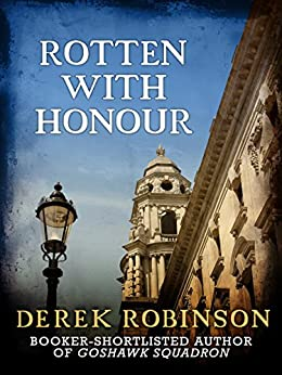 Rotten With Honour by [Robinson, Derek]