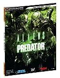 Aliens Vs. Predator - Bradygames Official Strategy Guide