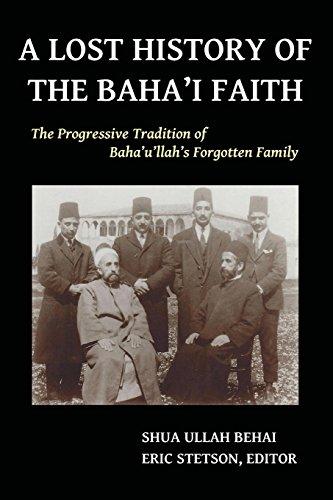 A Lost History of the Baha'i Faith: The Progressive Tradition of Baha'u'llah's Forgotten Family por Shua Ullah Behai