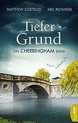 Tiefer Grund: Ein Cherringham Krimi (Die Cherringham Romane 1)