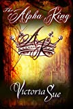 The Alpha King (Kingdom of Askara Book 1) by Victoria Sue