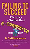 #4: Failing to Succeed: The Story of India's First E-Commerce Company