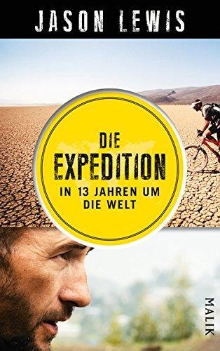 Die Expedition: In 13 Jahren um die Welt by Jason Lewis (2015-10-05)