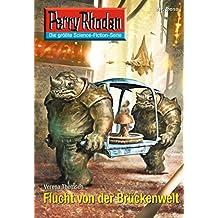 """Perry Rhodan 2618: Flucht von der Brückenwelt: Perry Rhodan-Zyklus """"Neuroversum"""" (Perry Rhodan-Die Gröβte Science- Fiction- Serie)"""