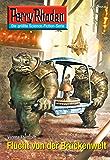 """Perry Rhodan 2618: Flucht von der Brückenwelt (Heftroman): Perry Rhodan-Zyklus """"Neuroversum"""" (Perry Rhodan-Die Gröβte Science- Fiction- Serie)"""