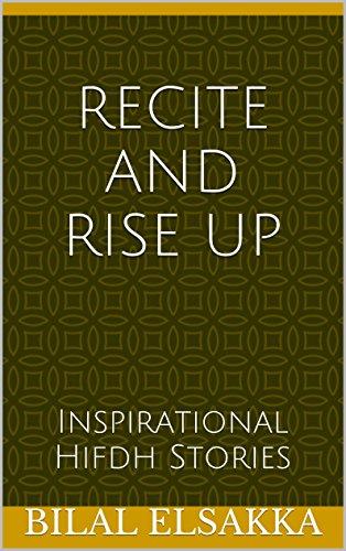 recite and rise up inspirational hifdh stories ebook bilal elsakka