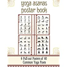 Yoga Asanas Poster Book: lllustrated Chart of 60 Common Yoga Postures (Positions) - Yoga Pose Names in Sanskrit and English - Great for Hatha Yoga ... Pull-Out Posters Within) - White / 8.5 x 11""