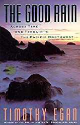 The Good Rain: Across Time and Terrain in the Pacific Northwest (Vintage Departures)
