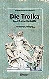 Die Troika - Macht ohne Kontrolle: Eine griechische Tragödie und eine europäische Groteske in fünf Akten