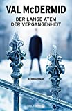 'Der lange Atem der Vergangenheit: Kriminalroman' von Val McDermid