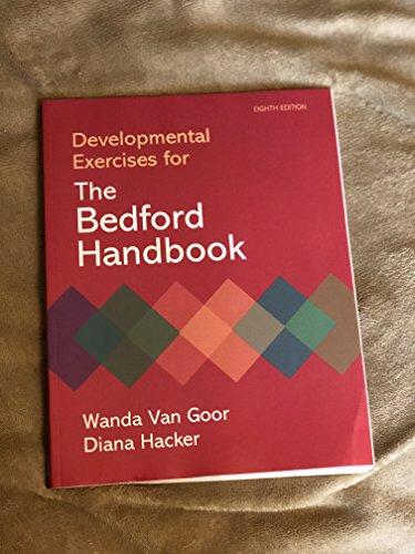Developmental Exercises for The Bedford Handbook 8th edition by Hacker, Diana, Van Goor, Wanda (2010) Paperback