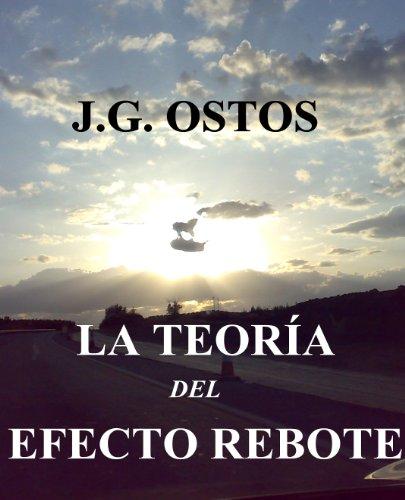 LA TEORÍA DEL EFECTO REBOTE por Juan Gómez Ostos