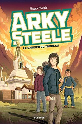Le gardien du tombeau (Arky Steele t. 1) par Eléanor Coombe