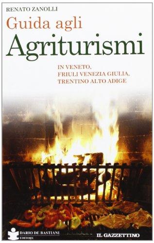 Guida agli agriturismi. mangiare e dormire «naturale» in veneto e friuli venezia giulia
