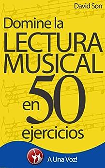 Lectura Musical: Domínela en 50 ejercicios de [Son, David]