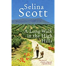 A Long Walk in the High Hills: The Story of a House, a Dog and a Spanish Island