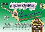 Einfacher!-Geht-Nicht: 19 Hits & Evergreens – für Gitarre (mit Kapodaster) mit CD: Das besondere Notenheft für Anfänger