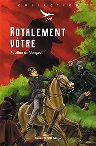 Royalement vôtre par Pauline de Vencay