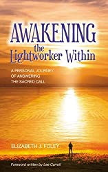 Awakening the Lightworker Within A Personal Journey of Answering the Sacred Call