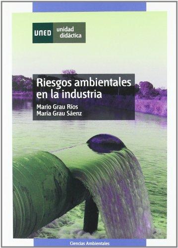 Riesgos ambientales en la industria (UNIDAD DIDÁCTICA) por Mario GRAU RÍOS