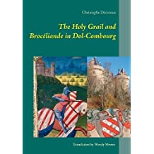 The holy grail and brocéliande in dol-combourg