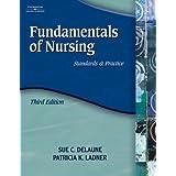 Fundamentals of Nursing: Standards and Practice (Fundamentals of Nursing (Delaune)) by Sue C. DeLaune (2006-01-09)