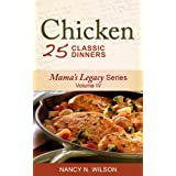 Chicken - 25 Classic Dinners (Mama's Legacy Series Book 4) (English Edition)